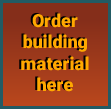 Order building material here